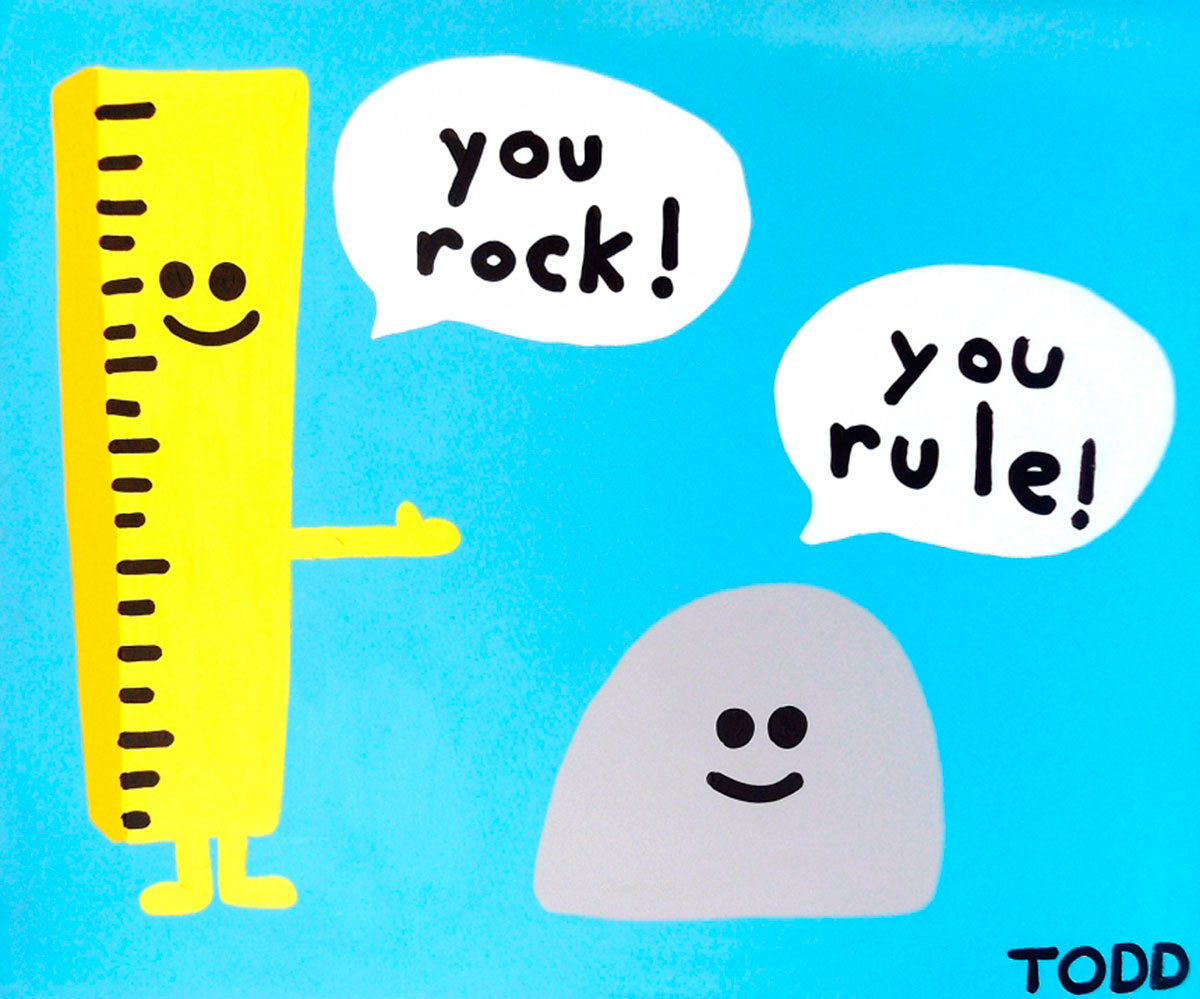You Rock You Rule © Todd Goldman